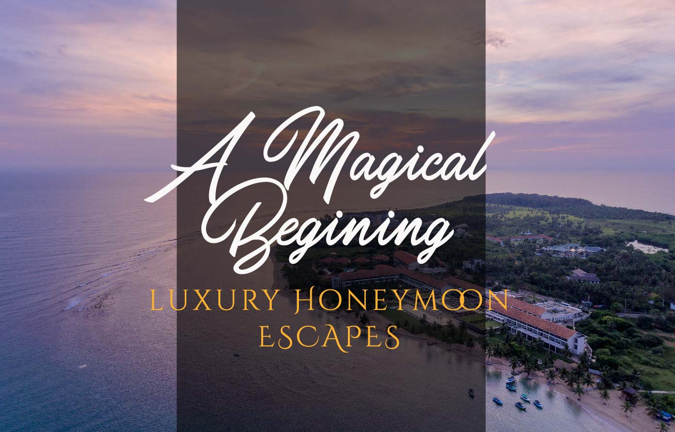LUXURY HONEYMOON PACKAGE